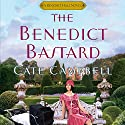 The Benedict Bastard (       UNABRIDGED) by Cate Campbell Narrated by Polly Lee