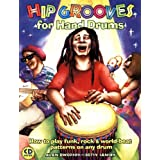 Hip Grooves for Hand Drums: How to Play Funk, Rock & Worldby Alan Dworsky