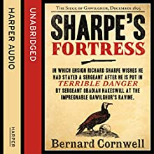 Sharpe's Fortress: The Siege of Gawilghur, December 1803 (The Sharpe Series, Book 3) (       UNABRIDGED) by Bernard Cornwell Narrated by Rupert Farley
