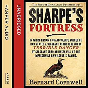 Sharpe's Fortress: The Siege of Gawilghur, December 1803 (The Sharpe Series, Book 3) Audiobook