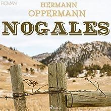Nogales Hörbuch von Hermann Oppermann Gesprochen von: Sebastian Becker