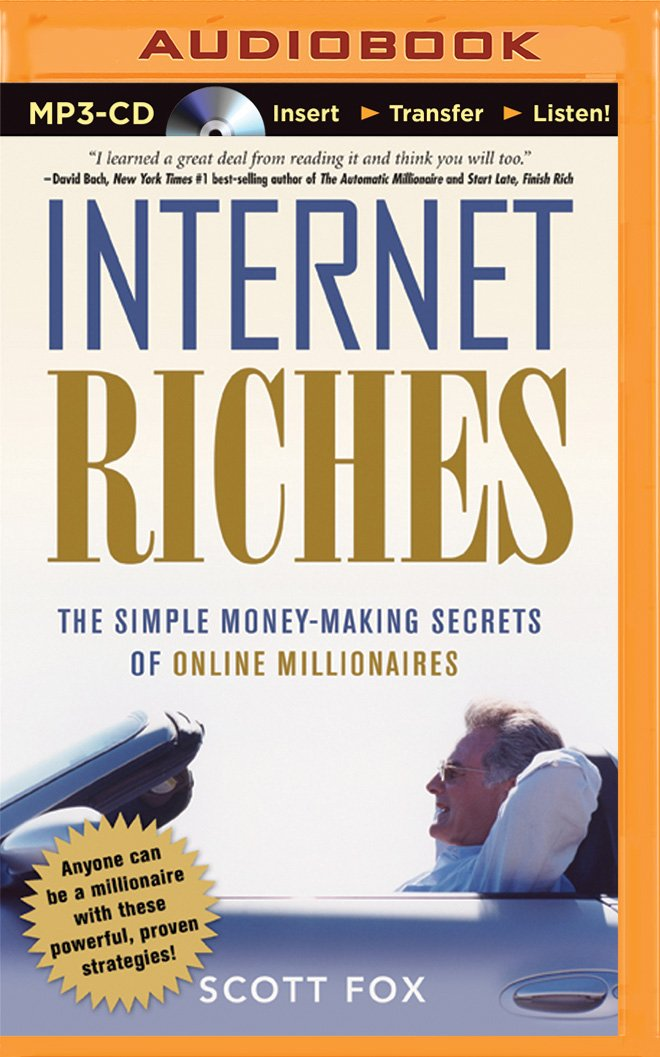 Internet Riches: The Simple Money-Making Secrets of Online ...
