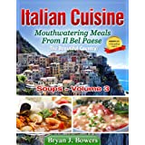 Mouthwatering Soups From Il Bel Paese (Italian Cuisine) ~ Bryan J. Bowers