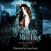 The Mysterious Miss Flint: Lost Ladies of London, Book 1 | [Adele Clee]