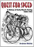 "Andrew Ritchie, ""Quest for Speed: A History of Early Bicycle Racing 1868-1903"" (Cycle Publishing, 2011)"