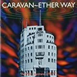 Ether Way: BBC Sessions 1975-77 by CARAVAN (1998-11-24)