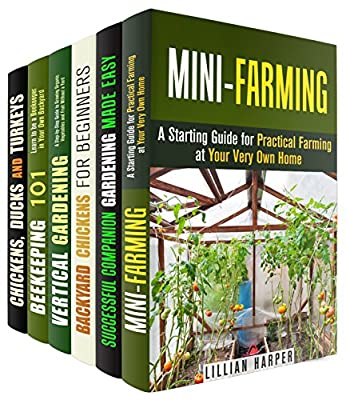 Mini-Farming Box Set (6 in 1): Homesteading and Gardening Guides to Grow Your Own Food (Prepper's Survival Pantry)