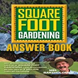 By Mel Bartholomew - Square Foot Gardening Answer Book: New Information from the Creator of Square Foot Gardening - the Revolutionary Method Used by 2 Million Thrilled Followers (11/15/12)
