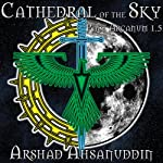 Cathedral of the Sky: Pact Arcanum, Book 1.5 (       UNABRIDGED) by Arshad Ahsanuddin Narrated by John M. Perry