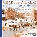 Am Kamin: Die Wintergeschichten Hörbuch von Charles Dickens Gesprochen von: Charles Brauer