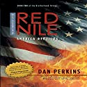 The Brotherhood of the Red Nile: America Rebuilds (       UNABRIDGED) by Dan Perkins Narrated by Bill Keation