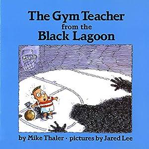 The Gym Teacher from the Black Lagoon Audiobook