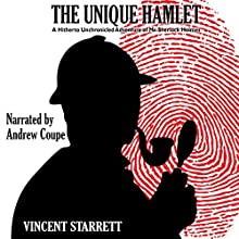 The Unique Hamlet: A Hitherto Unchronicled Adventure of Mr. Sherlock Holmes Audiobook by Vincent Starrett Narrated by Andrew Coupe