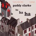 Paddy Clarke Ha Ha Ha (       UNABRIDGED) by Roddy Doyle Narrated by Aidan Gillen