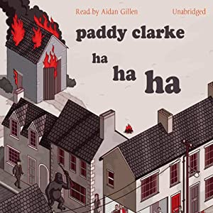 Paddy Clarke Ha Ha Ha Audiobook