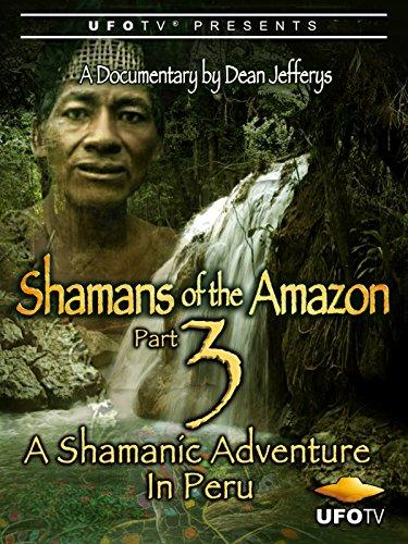 Shamans of the Amazon Part 3