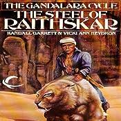 The Steel of Raithskar: Gandalara, Book 1 | [Randall Garrett, Vicki Ann Heydron]