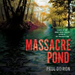 Massacre Pond: A Novel (       UNABRIDGED) by Paul Doiron Narrated by Henry Leyva