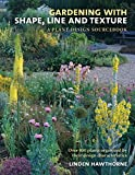img - for Gardening with Shape, Line and Texture: A Plant Design Sourcebook by Linden Hawthorne (2009-11-14) book / textbook / text book