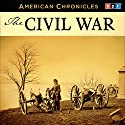 NPR American Chronicles: The Civil War Radio/TV Program by  National Public Radio Narrated by Neal Conan