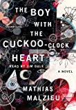The Boy with the Cuckoo-Clock Heart Mathias Malzieu