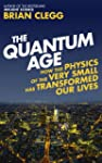 The Quantum Age: How the Physics of t...