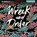 Wreck and Order: A Novel Audiobook by Hannah Tennant-Moore Narrated by Nicol Zanzarella
