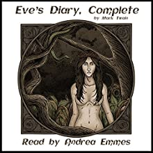 Eve's Diary - Complete Audiobook by Mark Twain Narrated by Andrea Emmes