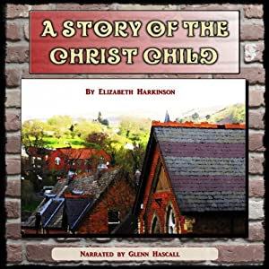 A Story of the Christ Child | [Elizabeth Harkison]