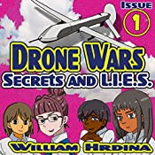 Secrets and L.I.E.S., The Drone Wars: Drone Wars, Book 1 | William Hrdina