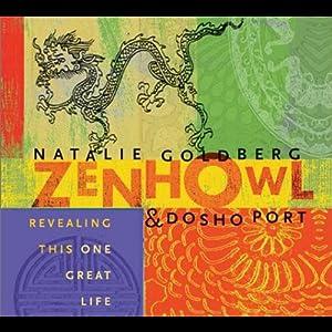Zen Howl | [Natalie Goldberg, Dosho Port]