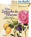 Die Sprache der Blumen: Pflanzen und...