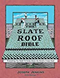 The Slate Roof Bible: Everything You Need to Know About the World's Finest Roof, 3rd Edition