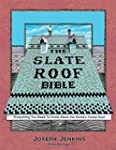 The Slate Roof Bible: Everything You...