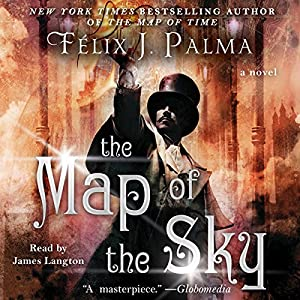 The Map of the Sky: A Novel | [Felix J. Palma]