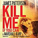Kill Me If You Can (       UNABRIDGED) by James Patterson, Marshall Karp Narrated by Jeff Woodman, Jason Culp