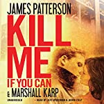 Kill Me If You Can | James Patterson,Marshall Karp