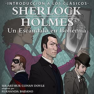 Sherlock Holmes: Un Escandalo en Bohemia [Sherlock Holmes: A Scandal in Bohemia, Spanish Edition] Audiobook