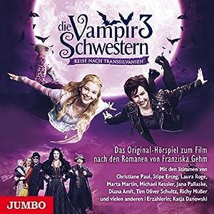 Reise nach Transsilvanien (Die Vampirschwestern - Filmhörspiel 3) Hörspiel