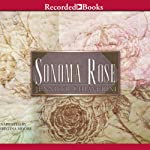 Sonoma Rose (       UNABRIDGED) by Jennifer Chiaverini Narrated by Christina Moore