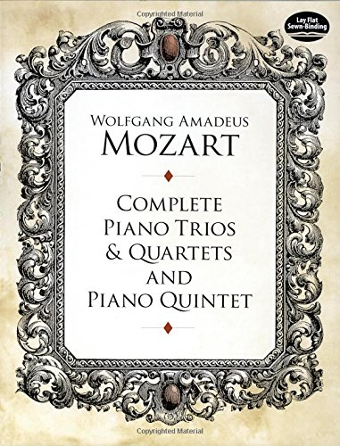 Complete Piano Trios and Quartets and Piano Quintet (Dover Chamber Music Scores) [Mozart, Wolfgang Amadeus] (Tapa Blanda)