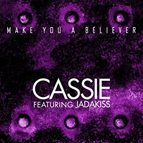 Make You A Believer [Explicit]