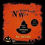 Neighbourhood Witch: A Paranormal Romance | RK Moore