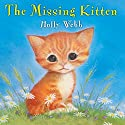 The Missing Kitten Audiobook by Holly Webb Narrated by Jilly Bond