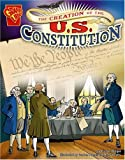 img - for The Creation of the U.S. Constitution (Graphic History) book / textbook / text book