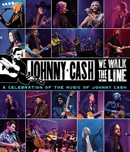 We Walk The Line - A Celebration Of The Music Of Johnny Cash