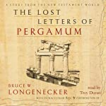 The Lost Letters of Pergamum: A Story from the New Testament World | Bruce W. Longenecker,Ben Witherington