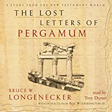 The Lost Letters of Pergamum: A Story from the New Testament World (       UNABRIDGED) by Bruce W. Longenecker, Ben Witherington Narrated by Troy Duran