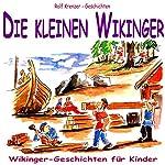 Die kleinen Wikinger. Wikinger-Geschichten für Kinder | Rolf Krenzer