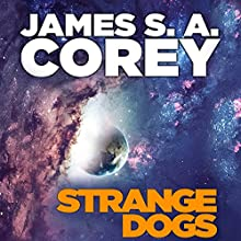 Strange Dogs Audiobook by James S. A. Corey Narrated by Jefferson Mays